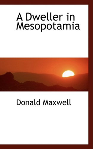 9780559055027: A Dweller in Mesopotamia