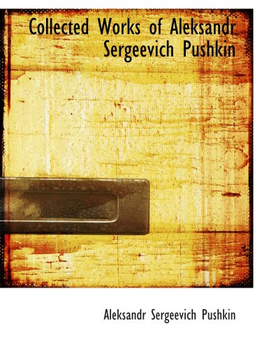 9780559056475: Collected Works of Aleksandr Sergeevich Pushkin