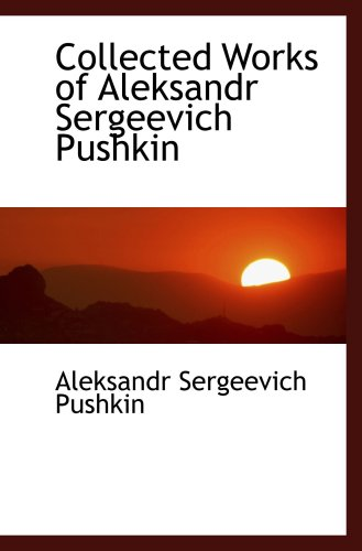 9780559056574: Collected Works of Aleksandr Sergeevich Pushkin