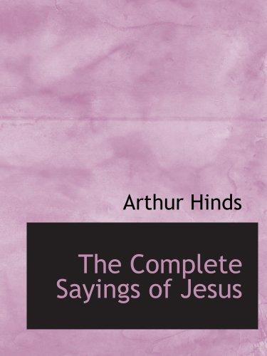 9780559057670: The Complete Sayings of Jesus