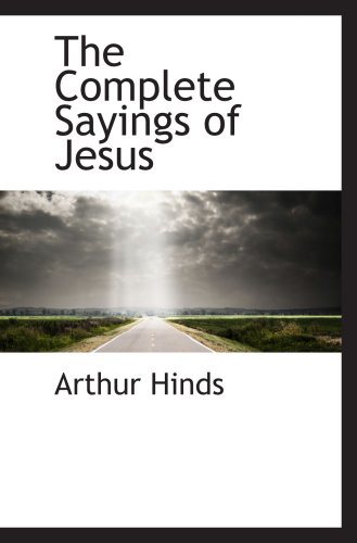 9780559057724: The Complete Sayings of Jesus