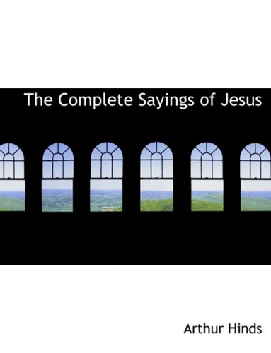 9780559057786: The Complete Sayings of Jesus