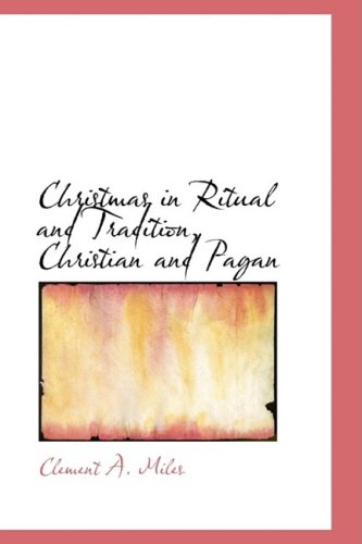 9780559060502: Christmas in Ritual and Tradition, Christian and Pagan