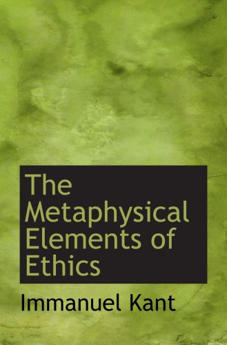 The Metaphysical Elements of Ethics (9780559061417) by Immanuel Kant
