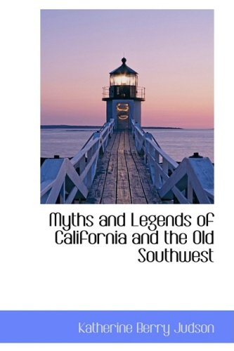 9780559062889: Myths and Legends of California and the Old Southwest