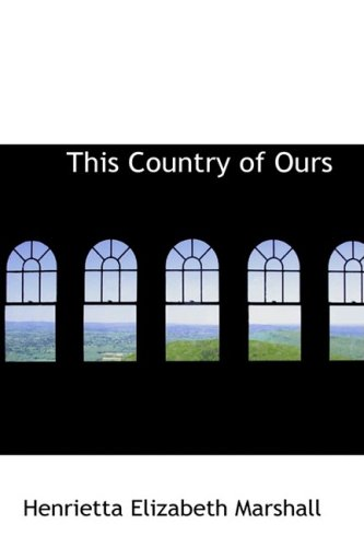 This Country of Ours (0559068352) by Henrietta Elizabeth Marshall