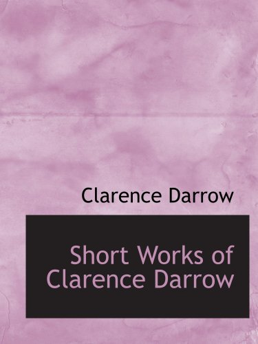 9780559069208: Short Works of Clarence Darrow