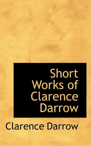 9780559069246: Short Works of Clarence Darrow