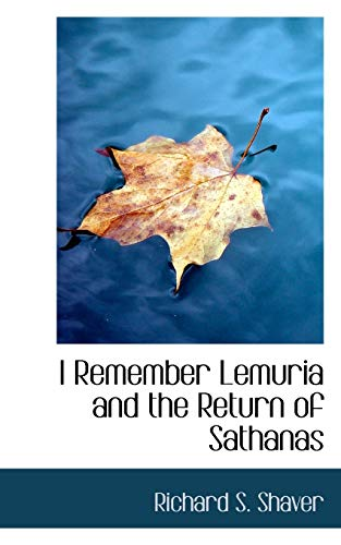 I Remember Lemuria and the Return of: Shaver, Richard S.