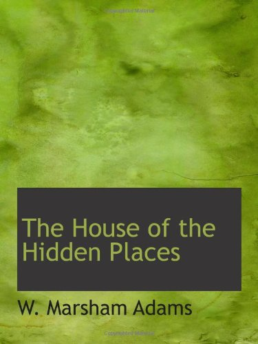 9780559072055: The House of the Hidden Places