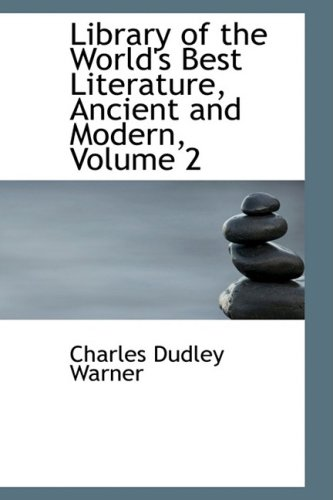 9780559072475: Library of the World's Best Literature, Ancient and Modern, Volume 2