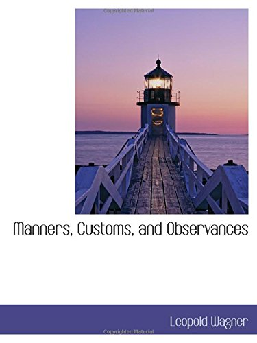 9780559072949: Manners, Customs, and Observances