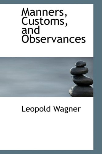 9780559073137: Manners, Customs, and Observances