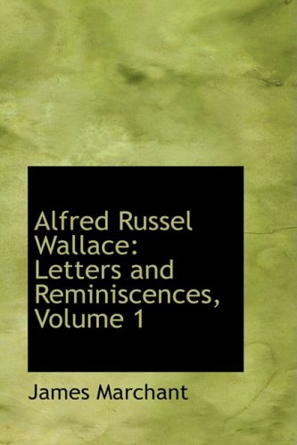 9780559075223: Alfred Russel Wallace: Letters and Reminiscences, Volume 1