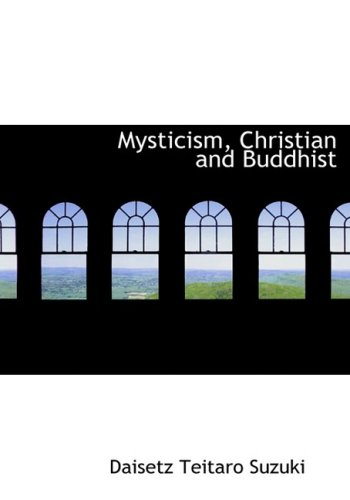 9780559076909: Mysticism, Christian and Buddhist