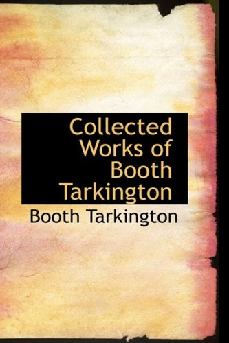 9780559078705: Collected Works of Booth Tarkington