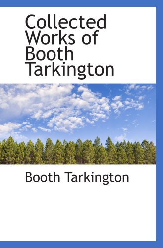 9780559078798: Collected Works of Booth Tarkington