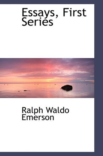essays first series self reliance Ralph waldo emerson: essays: first and second series by ralph waldo emerson sort of symbol of the inner life and emphasizes individual freedom and self-reliance.