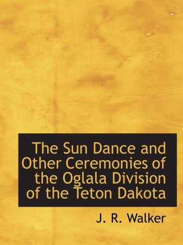 9780559082016: The Sun Dance and Other Ceremonies of the Oglala Division of the Teton Dakota