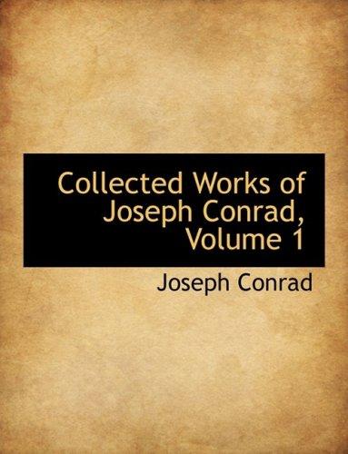 9780559082085: Collected Works of Joseph Conrad, Volume 1