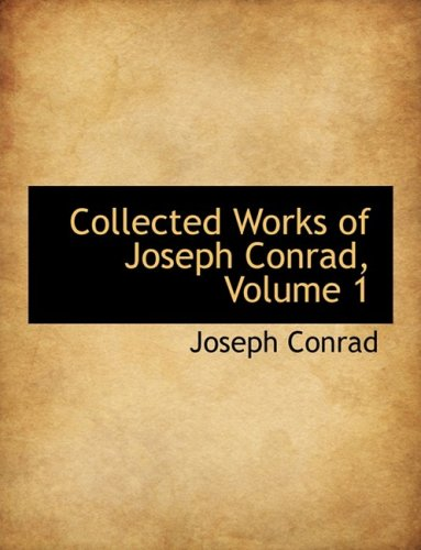 9780559082122: Collected Works of Joseph Conrad, Volume 1
