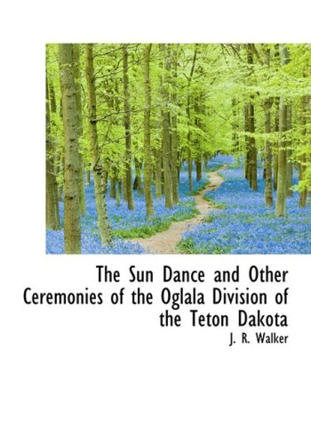 9780559082177: The Sun Dance and Other Ceremonies of the Oglala Division of the Teton Dakota (Anthropological Papers of the American Museum of Natural His)