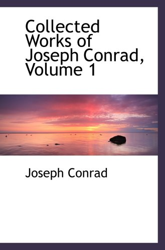9780559082184: Collected Works of Joseph Conrad, Volume 1