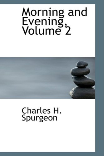 Morning and Evening, Volume 2 (0559084870) by Charles H. Spurgeon