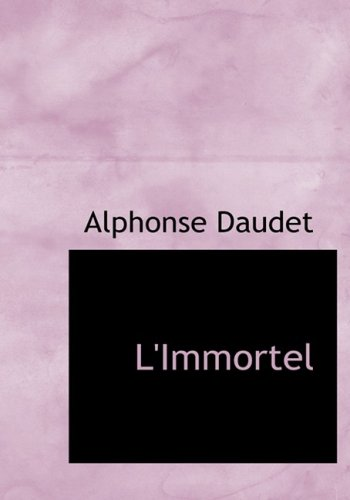 L'Immortel (9780559085550) by Alphonse Daudet