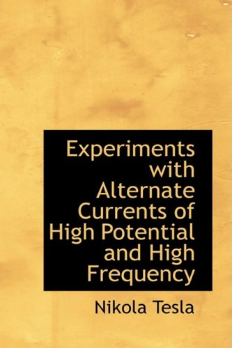 9780559085802: Experiments with Alternate Currents of High Potential and High Frequency