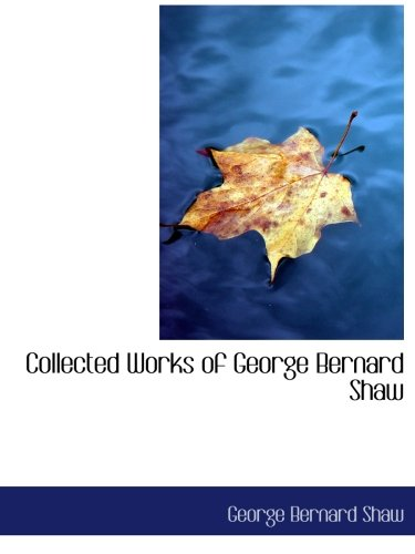 9780559086267: Collected Works of George Bernard Shaw