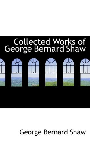 9780559086304: Collected Works of George Bernard Shaw