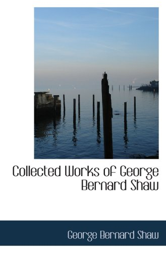 9780559086359: Collected Works of George Bernard Shaw