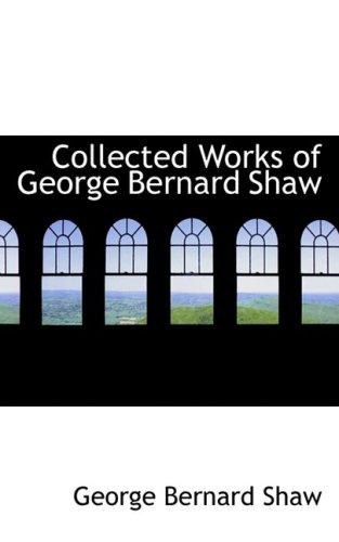 9780559086397: Collected Works of George Bernard Shaw (Bibliobazaar)