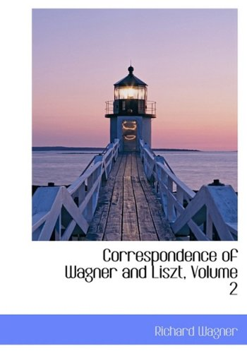 9780559089756: Correspondence of Wagner and Liszt, Volume 2