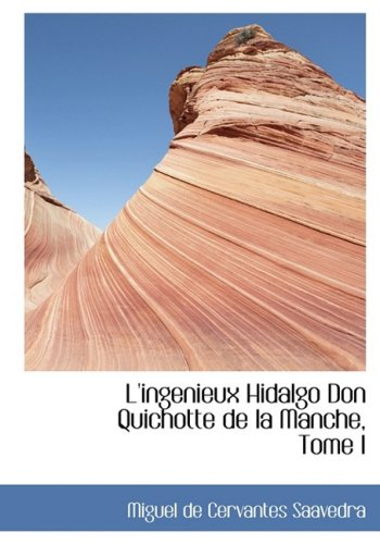 9780559090882: L'ingenieux Hidalgo Don Quichotte de la Manche, Tome I (French Edition)