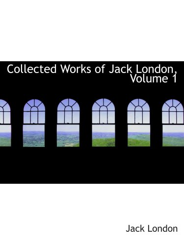 9780559093531: Collected Works of Jack London, Volume 1