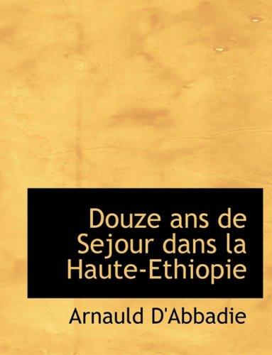 9780559093555: Douze ans de Sejour dans la Haute-Ethiopie (French Edition)