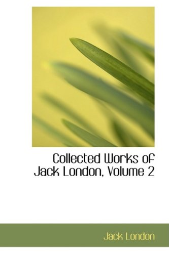 9780559094019: Collected Works of Jack London, Volume 2