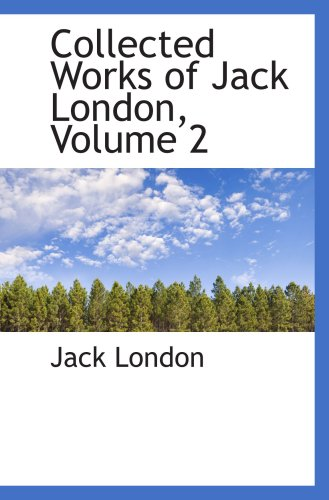 9780559094071: Collected Works of Jack London, Volume 2