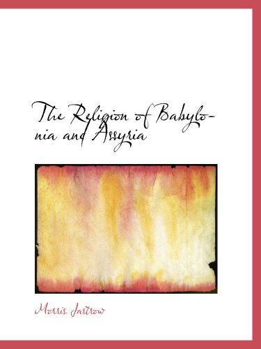 9780559095443: The Religion of Babylonia and Assyria