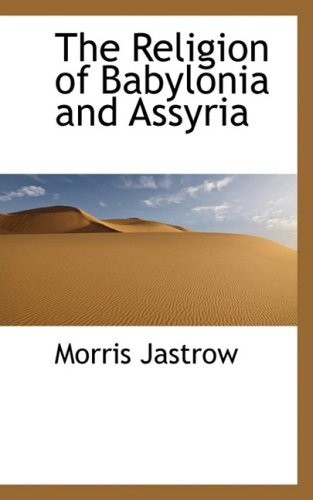 9780559095627: The Religion of Babylonia and Assyria