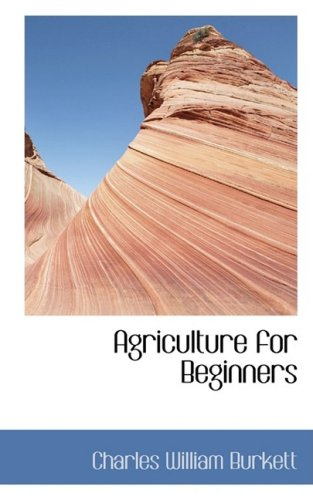 9780559096730: Agriculture for Beginners