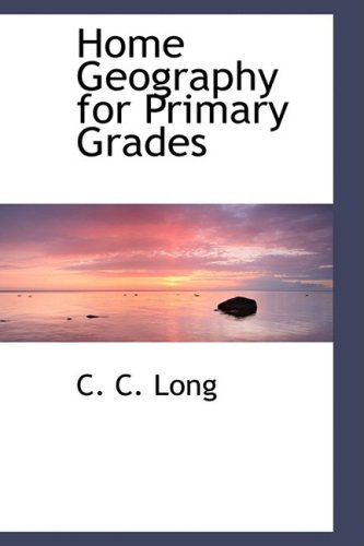 9780559099458: Home Geography for Primary Grades