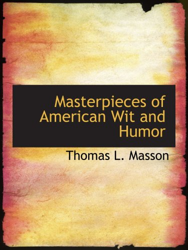 9780559101939: Masterpieces of American Wit and Humor