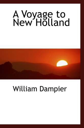 A Voyage to New Holland (0559102046) by William Dampier