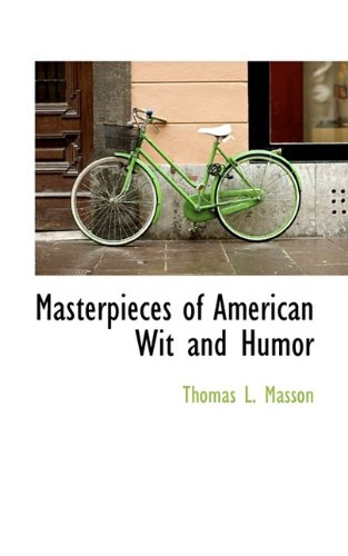 9780559102103: Masterpieces of American Wit and Humor