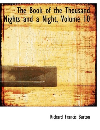 9780559104800: The Book of the Thousand Nights and a Night, Volume 10