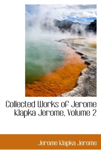 9780559104817: Collected Works of Jerome Klapka Jerome, Volume 2