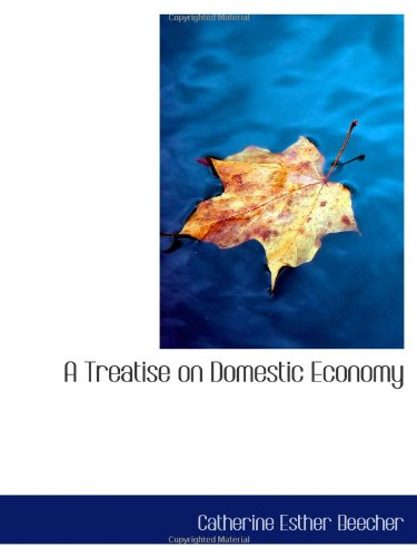 9780559105814: A Treatise on Domestic Economy